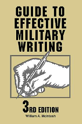 Guide to Effective Military Writing By McIntosh, William A.